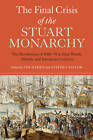 The Final Crisis of the Stuart Monarchy: The Revolutions of 1688-91 in their British, Atlantic and European Contexts by Boydell & Brewer Ltd (Hardback, 2013)