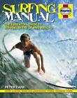 Surfing Manual: The Essential Guide to Surfing in the UK and Abroad by Peter Carr (Hardback, 2013)
