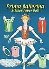 Prima Ballerina Sticker Paper Doll by Barbara Steadman (Paperback, 2006)