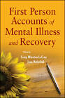 First Person Accounts of Mental Illness and Recovery: Case Examples of Living with a Mental Disorder by John Wiley and Sons Ltd (Paperback, 2012)