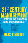 21st Century Management: Leadership and Innovation in the Thought Economy by M. Lindgren (Hardback, 2012)