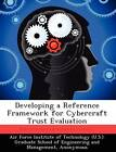 Developing a Reference Framework for Cybercraft Trust Evaluation by Shannon E M Hunt (Paperback / softback, 2012)