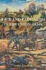 Race and Radicalism in the Union Army by Mark A. Lause (Paperback, 2013)