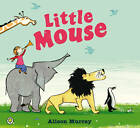 Little Mouse by Alison Murray (Paperback, 2013)