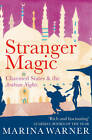 Stranger Magic: Charmed States & the Arabian Nights by Marina Warner (Paperback, 2012)