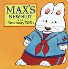 Max's New Suit by Wells Rosemary (Board book, 2000)