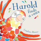 Harold Finds a Voice by Courtney Dicmas (Paperback, 2013)