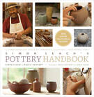 Simon Leach's Pottery Handbook: A Comprehensive Guide to Throwing Beautiful, Functional Pots by Simon Leach (Hardback, 2013)