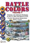 Battle Colors: Insignia and Aircraft Markings of the U.S. Army Air Forces in World War II: Volume 5: Pacific Theater of Operations by Robert A. Watkins (Hardback, 2013)