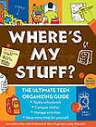 Where's My Stuff?: The Ultimate Teen Organizing Guide by Samantha Moss (Paperback, 2012)