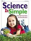 Science is Simple: Over 250 Activities for Children 3-6 by Peggy Ashbrook (Paperback, 2003)