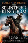 The Splintered Kingdom by James Aitcheson (Paperback, 2013)