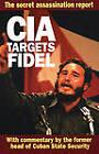 CIA Targets Fidel: The Secret Assassination Report by Fabian Escalante (Paperback, 1996)