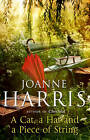 A Cat, a Hat, and a Piece of String by Joanne Harris (Hardback, 2012)