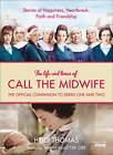 The Life and Times of Call the Midwife: The Official Companion to SeriesOne and Two [TV tie-in edition] by Heidi Thomas (Hardback, 2012)