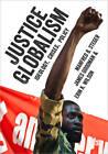 Justice Globalism: Ideology, Crises, Policy by James Goodman, Manfred B. Steger, Erin K. Wilson (Paperback, 2012)