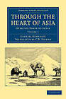 Through the Heart of Asia: Over the Pamir to India by Gabriel Bonvalot (Paperback, 2012)