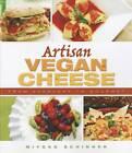 Artisan Vegan Cheese by Miyoko Mishimoto Schinner (Paperback, 2012)
