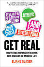 Get Real: How to See Through the Hype, Spin and Lies of Modern Life by Eliane Glaser (Paperback, 2013)