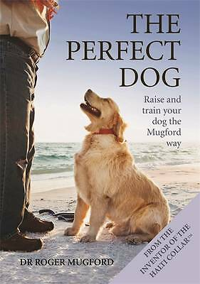 """""""AS NEW"""" The Perfect Dog, Roger Mugford, Dr, Book"""