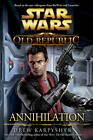 Star Wars: The Old Republic: Annihilation by Drew Karpyshyn (Hardback, 2012)