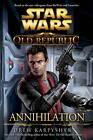 Star Wars: The Old Republic: Annihilation by Drew Karpyshyn (Hardback, 2012)