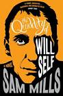 The Quiddity of Will Self by Sam Mills (Paperback, 2013)