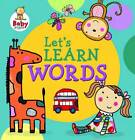 Baby Steps: Let's Learn Words by Katie Saunders (Board book, 2012)