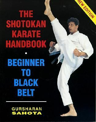 The Shotokan Karate Handbook : Beginner to Black Belt by Gursharan Sahota...