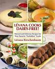 Levana Cooks Dairy-Free: Natural and Delicious Recipes for Your Favorite  Forbidden  Foods by Levana Kirschenbaum (Paperback, 2012)