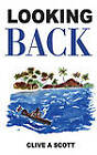 Looking Back by Clive A. Scott (Paperback, 2003)