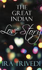 The Great Indian Love Story by Ira Trivedi (Paperback, 2009)