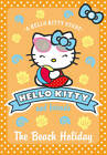 Hello Kitty and Friends: The Beach Holiday by Linda Chapman, Michelle Misra (Paperback, 2013)