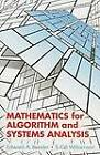 Mathematics for Algorithm and Systems Analysis by Edward A. Bender, S. Gill Williamson (Paperback, 2009)