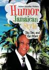 Humor--Jamaican Style: Dis, DAT, and the Other by Ashton Lascelles Walters (Hardback, 2012)