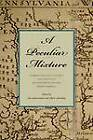 A Peculiar Mixture: German-Language Cultures and Identities in Eighteenth-Century North America by Pennsylvania State University Press (Hardback, 2013)
