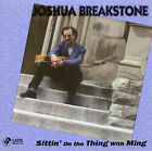 Joshua Breakstone - Sittin' on the Thing with Ming (2010)