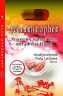 Acetaminophen: Properties, Clinical Uses & Adverse Effects by Nova Science Publishers Inc (Hardback, 2012)