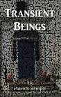 Transient Beings by Patrick Semple (Paperback, 2012)