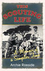 This Scouting Life: A Memoir of a Simpler Time by Archie Raeside (Paperback, 2012)