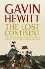 The Lost Continent: The BBC's Europe Editor on Europe's Darkest Hour Since World War Two by Gavin Hewitt (Hardback, 2013)