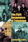 The First Responders of Television by Richard C Yokley (Paperback / softback, 2012)