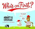 Who's on First by Bud Abbott, Lou Costello (Hardback, 2013)