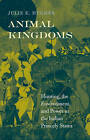 Animal Kingdoms: Hunting, the Environment, and Power in the Indian Princely States by Julie E. Hughes (Hardback, 2013)