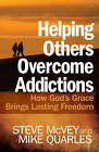 Helping Others Overcome Addictions: How God's Grace Brings Lasting Freedom by Steve McVey, Mike Quarles (Paperback, 2012)