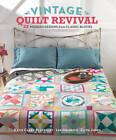 Vintage Quilt Revival: 22 Modern Designs from Classic Blocks by Katie Clark Blakesley, Faith Jones, Lee Heinrich (Paperback, 2013)