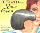 I Don't Have Your Eyes by Carrie A. Kitze (2007, Hardcover)