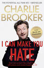 I Can Make You Hate by Charlie Brooker (Hardback, 2012)