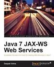 Java 7 JAX-WS Web Services by Deepak Vohra (Paperback, 2012)
