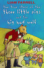 True Story of the Three Little Pigs and the Big Bad Wolf by Liam Farrell (Paperback, 2012)